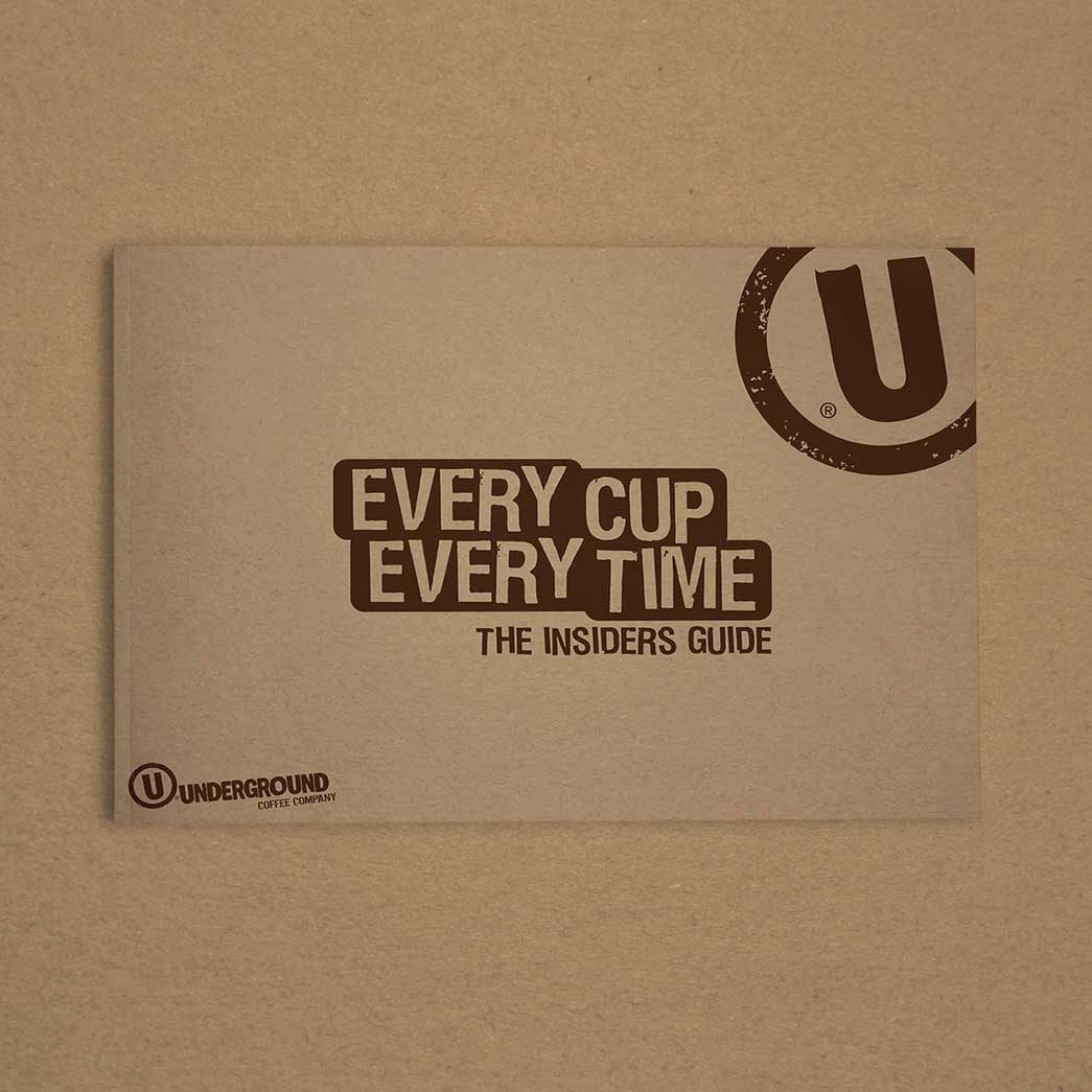 Every Cup, Every Time - Underground Coffee